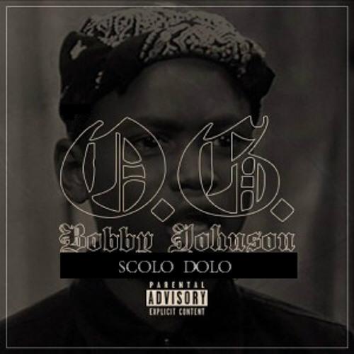 OG Bobby Johnson - Scolo Dolo