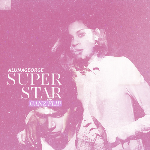 AlunaGeorge - Superstar (GANZ Flip)
