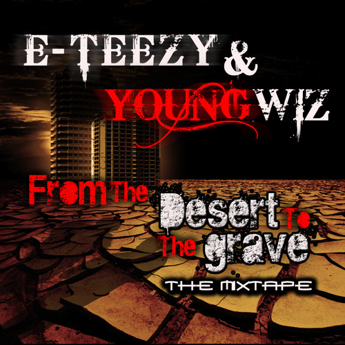 From Tha Desert ft. Young Wiz
