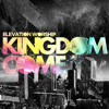Elevation Worship - Kingdom Come