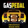 Gas Pedal (Benja Styles Reggae Refix) clean