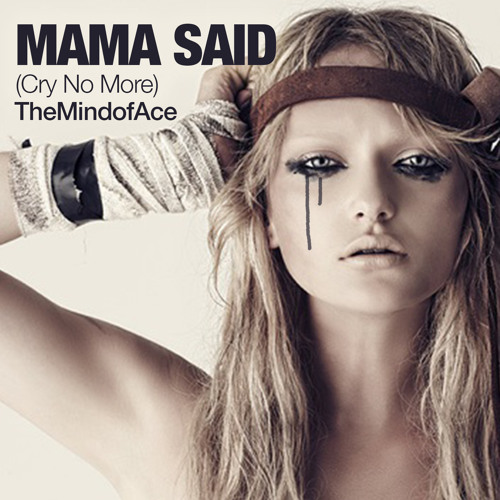 Mama Said (Cry No More) - The Alliance