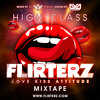 Flirterz High Class Mixtape by DJ Irwan & MC Goodgrip
