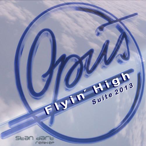 Opus - Flyin´High Suite 2013 (Stan Dart Remix EP) - Album Preview