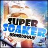 Quite till you soak ft. This Kid Struwig (Remix super soaker & quit till you drop)