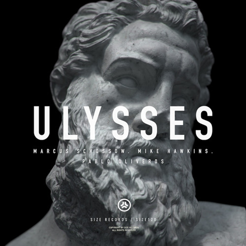 Marcus Schossow, Mike Hawkins, Pablo Oliveros - Ulysses [SIZE] OUT NOW