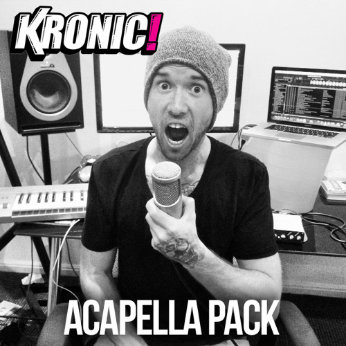 KRONIC ACAPELLA PACK *FREE DOWNLOAD*