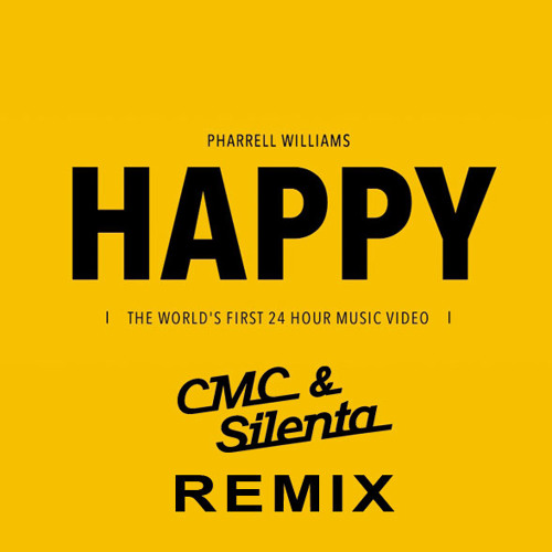 Pharrell Willams Happy CMC&Silenta Remix