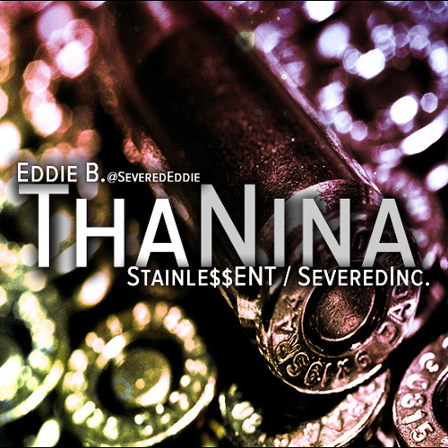 Eddie B. - ThaNina //Snippet+RoughMix (Free Download)