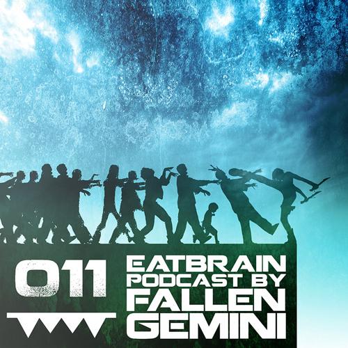 EATBRAIN Podcast 011 by FALLEN GEMINI (Dj Competition Winner)