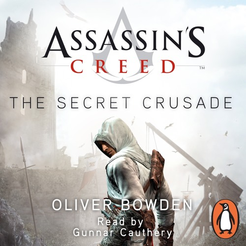Oliver Bowden: Assassin's Creed - The Secret Crusade (Audiobook extract) read by Gunnar Cauthery