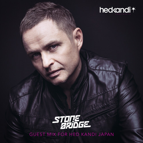 StoneBridge Guest Mix for Hed Kandi Japan #46