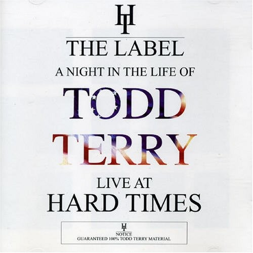 039 - Todd Terry (A Night In The Life Of) - Live at Hard Times (1995)