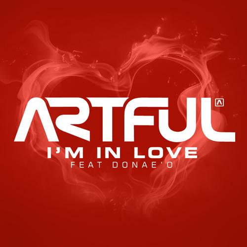 Artful Feat. Donaeo - I'm In Love (Original Mix)