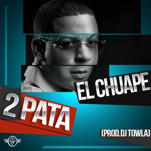 El Chuape - 2 Pata @CongueroRD @JoseMambo