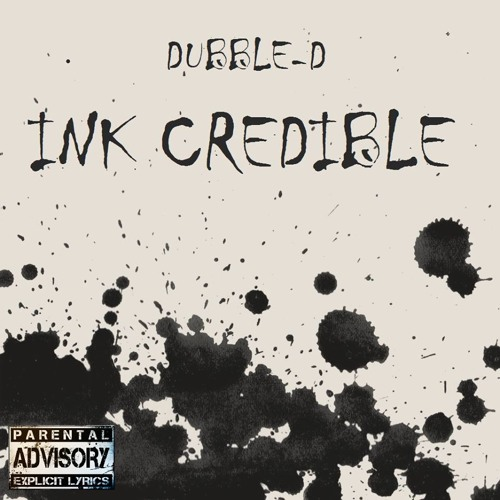 "Dubble-D - ""Ink Credible"" (prod by Ice Kold Beatz)"