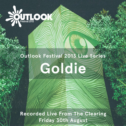 Outlook Festival 2013 Live Series: Goldie, The Clearing, 30.8.13