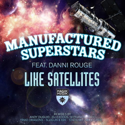 TEASER Manufactured Superstars featuring Danni Rouge - Like Satellites (StadiumX Remix)