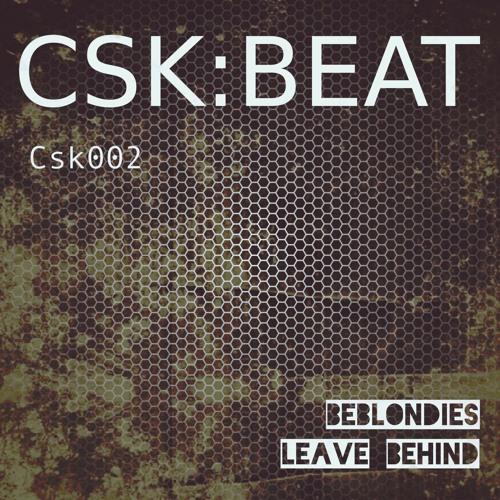 BeBlondies - Leave Behind - Cisky dub (preview)