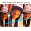 Chris Brown- She Ain't You Snippet (cover)