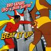 Bro Safari x UFO! x Jesse Slayter - Beat It Up [Free Download]