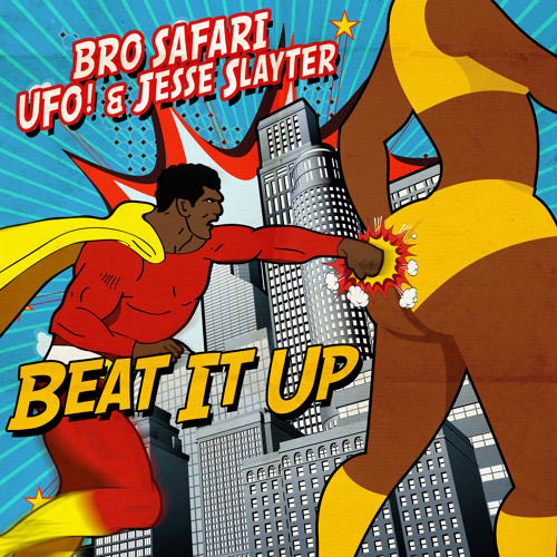 Bro Safari x UFO! x Jesse Slayter - Beat It Up [Free Download]