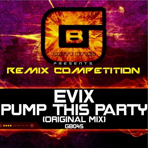 Evix - Pump This Party (REMIX CONTEST)