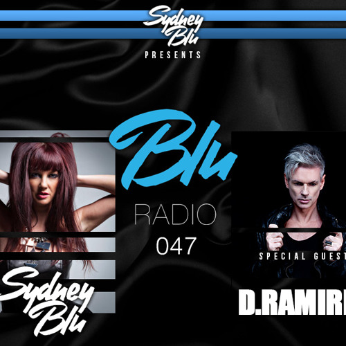 Sydney Blu Presents BLU Radio 047 feat. D. Ramirez