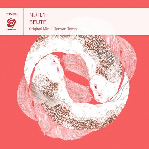 OUT NOW! Notize - Beute (Dansor Remix) [Comport Records]