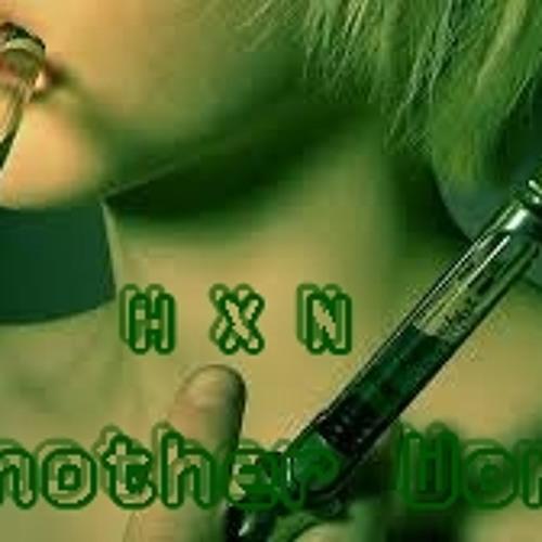 Another World - H X N (Original Mix)
