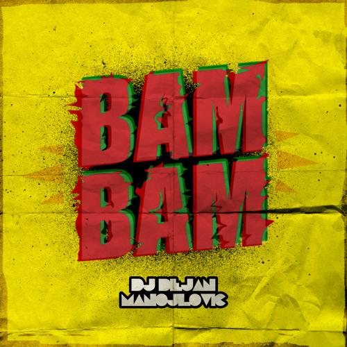 DJ Dejan Manojlovic - Bam Bam (Original Mix) // Download link in description