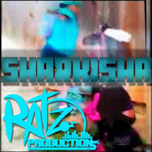 Sharkeisha Riddim -RatzProduction
