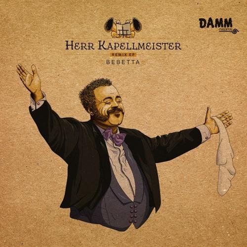 Bebetta - Herr Kapellmeister (Alle Farben Remix)