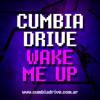 Wake Me Up - Cumbia Drive