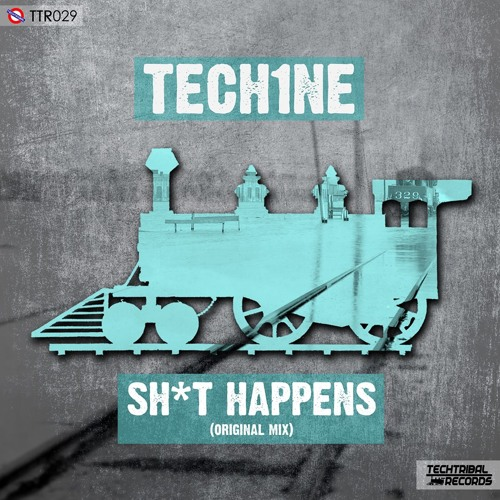 Tech1ne - Sh*t Happens (Original Mix)