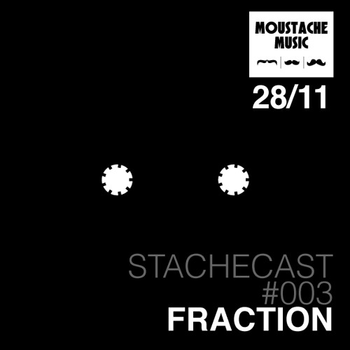 Fraction ~ Stachecast #003 ~ Mūtātĭo ~ [STC003]