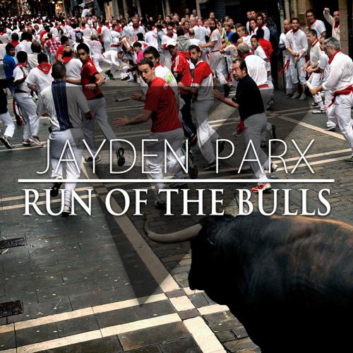 Jayden Parx - Run Of The Bulls (Original Mix)