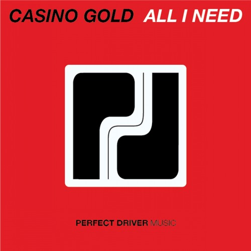 Casino Gold - All I Need (Original Mix) - [OUT NOW] - Perfect Driver Music