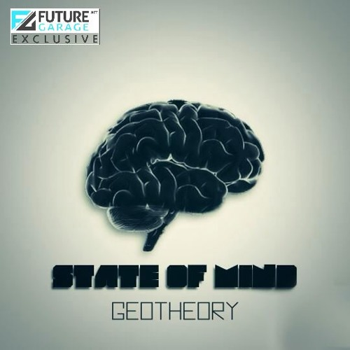 State Of Mind pt.II by GeoTheory - FutureGarage.NET Exclusive