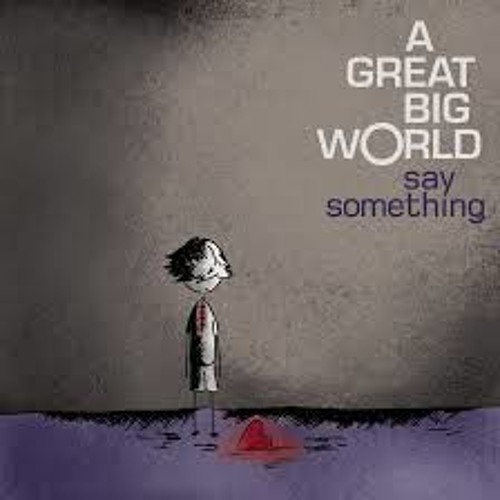A G Big World & Christina A - Say Something - DJ ARON REMIX DOWNLOAD