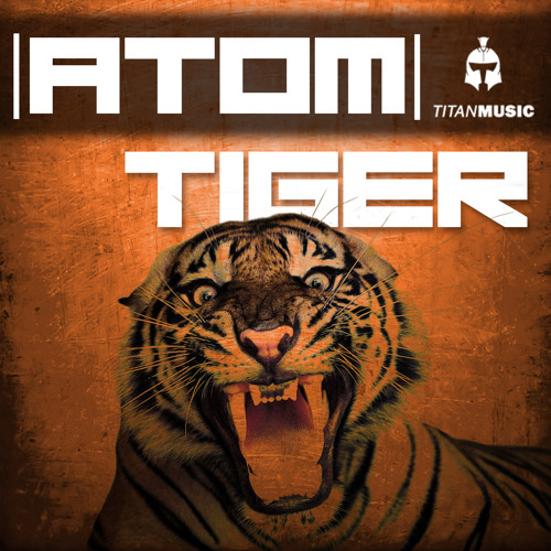 |ATOM| - TIGER [Titan Music]
