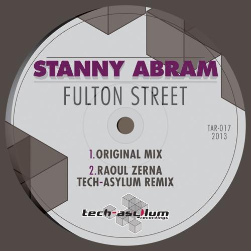 Stanny Abram - Fulton Street (Raoul Zerna Tech-Asylum Remix) **Preview**