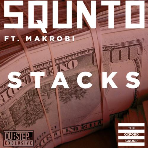 STACKS by Squnto & Makrobi - Dubstep.NET Exclusive