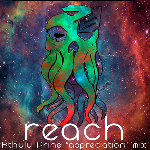 Kthulu Prime - Reach! 1000likes Appreciation mix