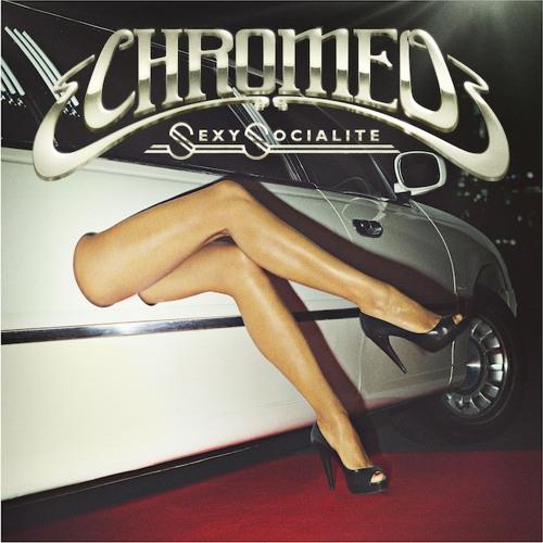 Chromeo - Sexy Socialite (Chocolate Puma Remix)