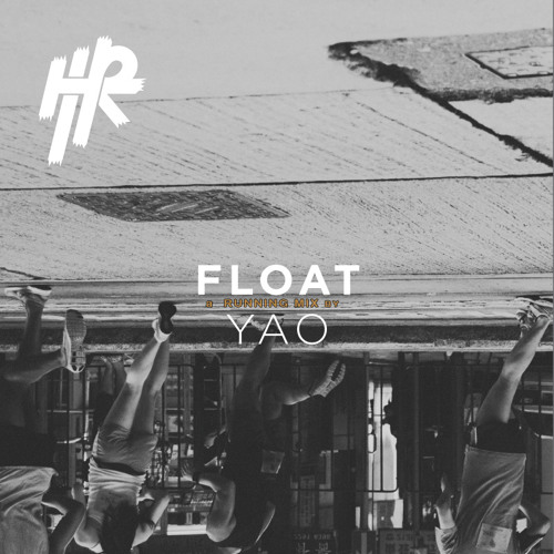 FLOAT: A Running Mix For HK Harbor Runners By Yao