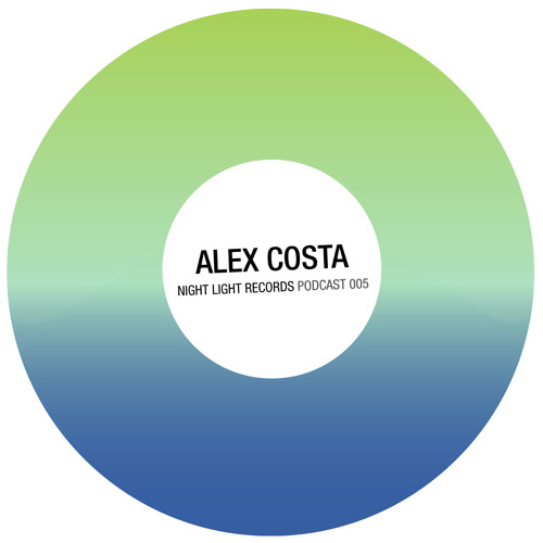 Alex Costa - Night Light Records Podcast 005