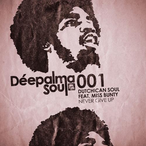 Dutchican Soul feat. Miss Bunty - Never Give Up (incl. Rober Gaez, Tikki Tembo, Bongoloverz)