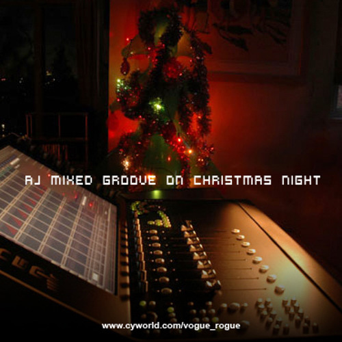 AJ Mixed Groove On Christmas Night