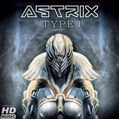 Astrix - Type 1 (Organic Distortion Remix) free DL